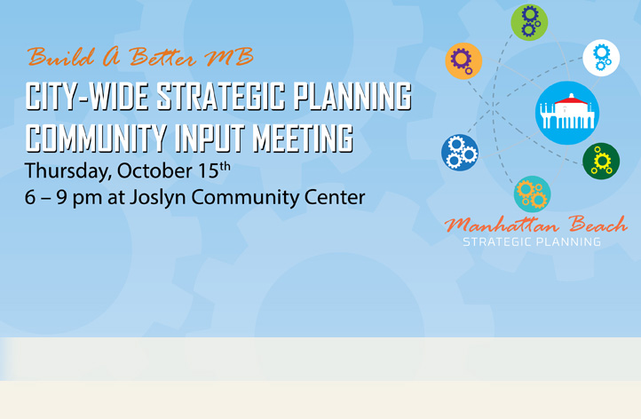 City-Wide Strategic Planning Community Input Meeting Thursday, October 15, 2015 6 – 9 pm at Joslyn Community Center