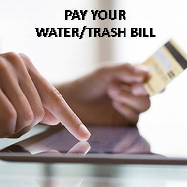 PAY WATER & TRASH BILL ONLINE