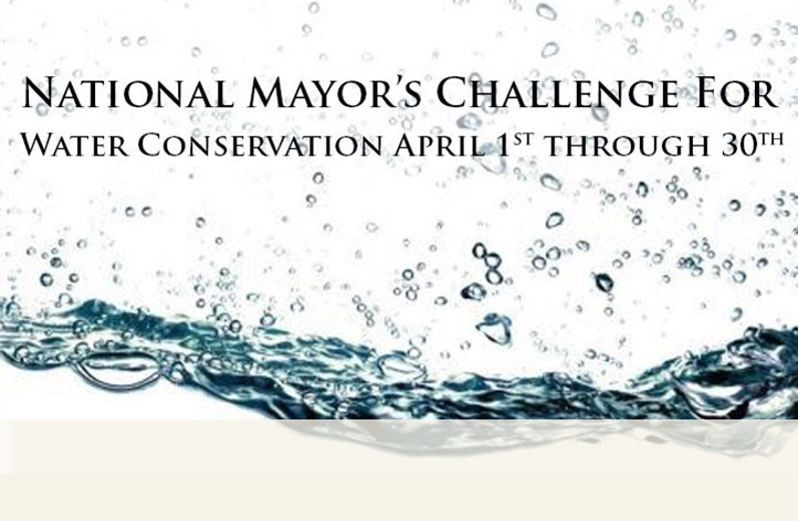 National Mayor's Challenge for Water Conservation April 1st-30th
