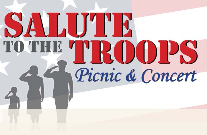 June 28th Salute To The Troops Picnic & Concert