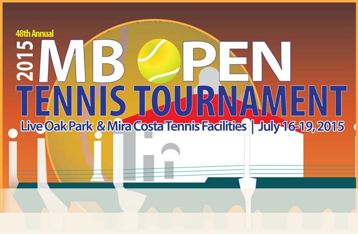 The 48th Annual MB Open Tennis Tournament at Live Oak Park & Mira Costa Tennis Facilities July 16-19, 2015