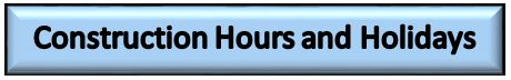 construction hours and holidays button