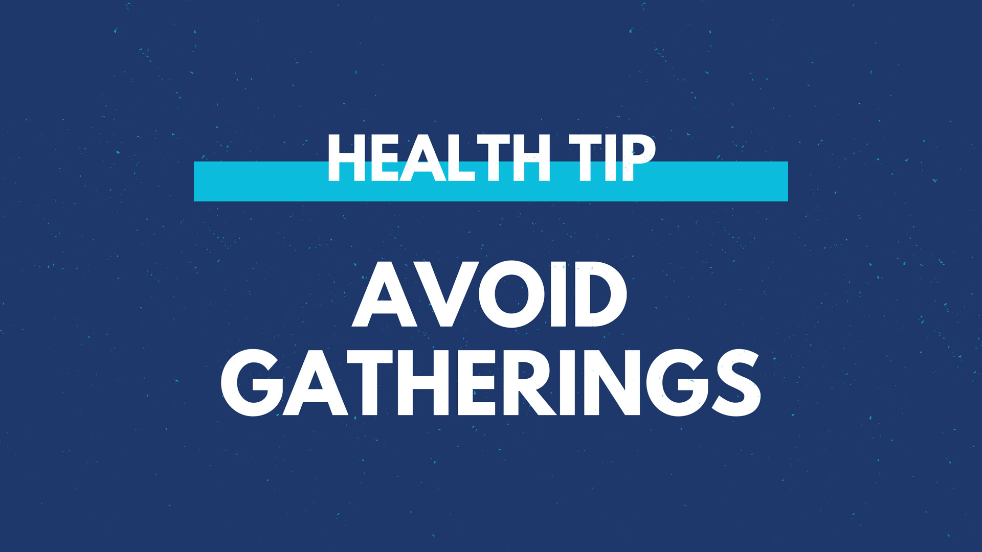 Health Tip - Avoid Gatherings