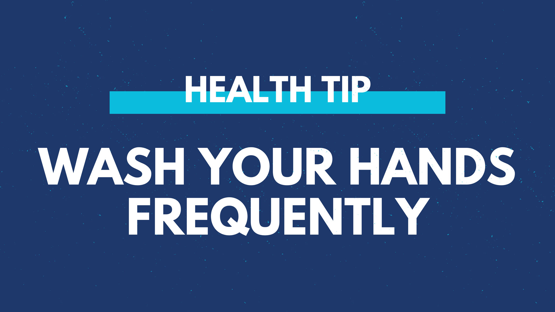 Health Tip - Wash Hands Frequently