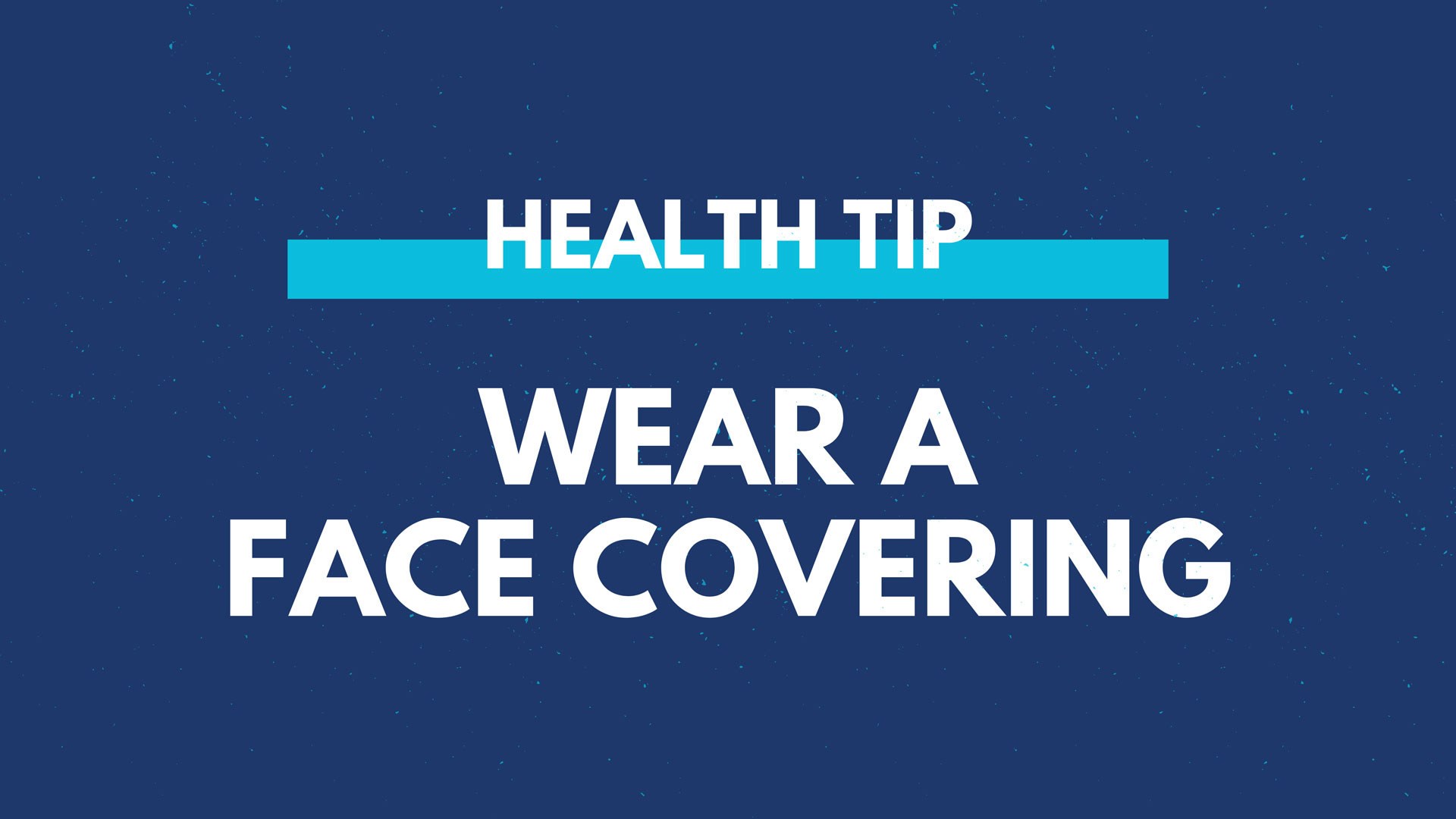 Health Tip - Wear A Face Covering