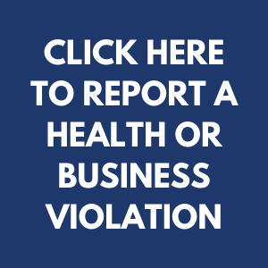 Click Here to Report a Health or Business Violation